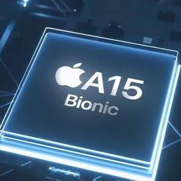 苹果A15芯片跑分出炉:与A14相差不大,碾压骁龙888